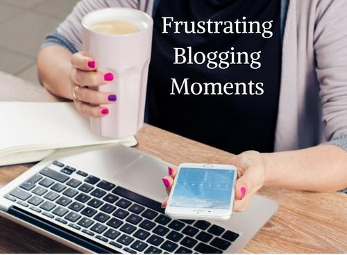 Frustrating Blogging Moments