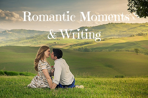 Romantic Moments & Writing