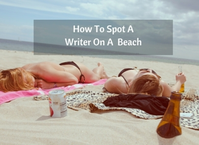 How to Spot a Blogger on a Beach-2