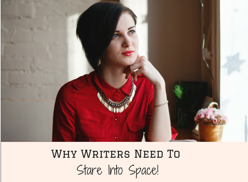 why-writers-need-to-stare-into-space