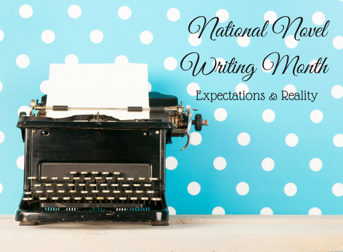 national-novel-writing-month-expectations-vs-reality