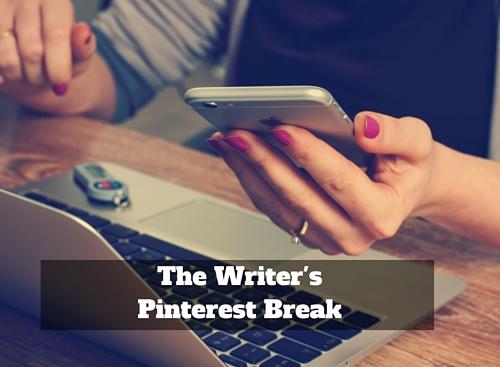 The Writer's Pinterest Break