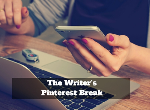 The Writer's Pinterest Break