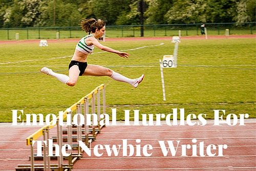 Emotional Hurdles For The Newbie Writer