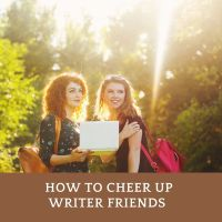 How To Cheer Up Writer Friends #Writer #Writers