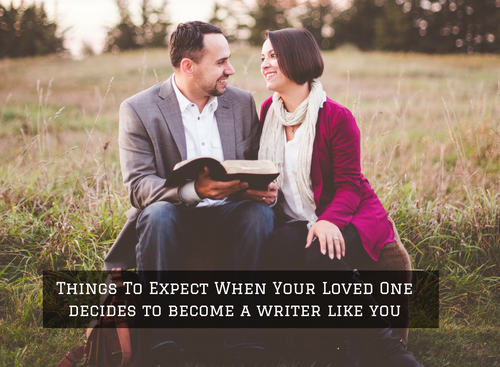 things-to-expect-when-a-loved-one-becomes-a-writer-too-2