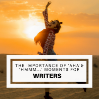 The Importance of 'Aha!' and 'Hmmm!' Moments For Writers #writers