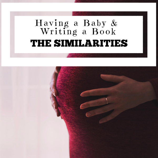 Having a Baby & Writing a Book – The Similarities #writers #writerslife