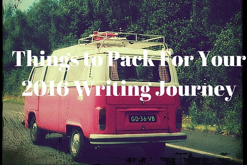 Things to Pack For Your 2016 Writing Journey