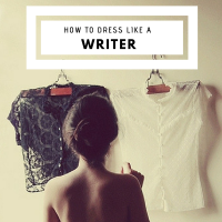 How To Dress Like A Writer #writerslife #writers #ArchiveDay