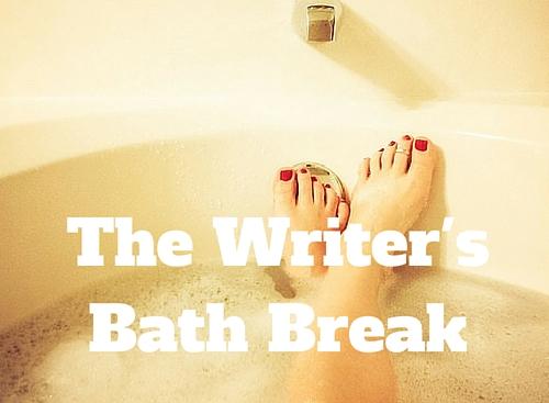 The Writer's Bath Break