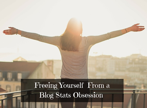 Freeing Yourself From a Blog Stats Obsession