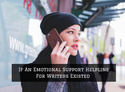 if-an-emotional-support-helpline-for-writers-existed