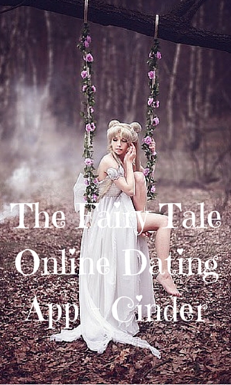 The Fairy Tale Online Dating App - Cinder