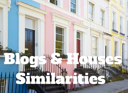 Blogs & Houses Similarities