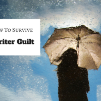 How To Survive Writer Guilt #writers #amwriting