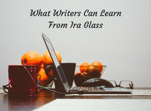 what-writers-can-learn-from-ira-glass