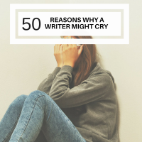 50 Reasons Why a Writer Might Cry #writer #writers