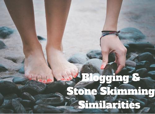 Blogging & Stone Skimming Similarities