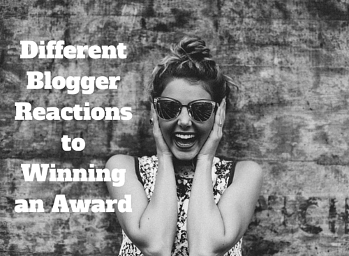 Different Blogger Reactions to Winning an Award