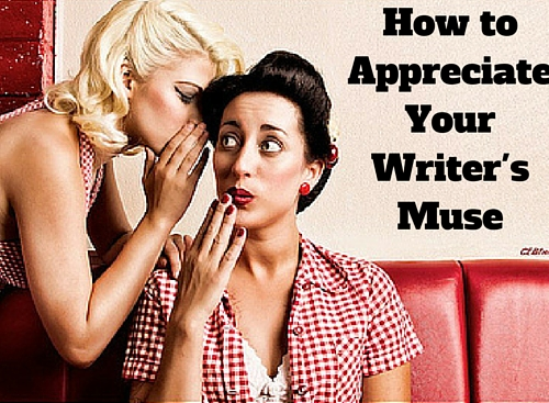 How to Appreciate Your Writer's Muse-2