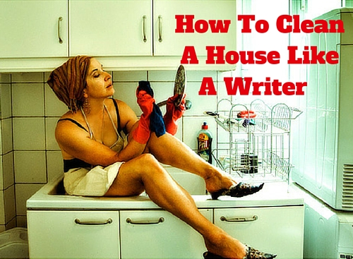 How To Clean Your House Like a Writer-3