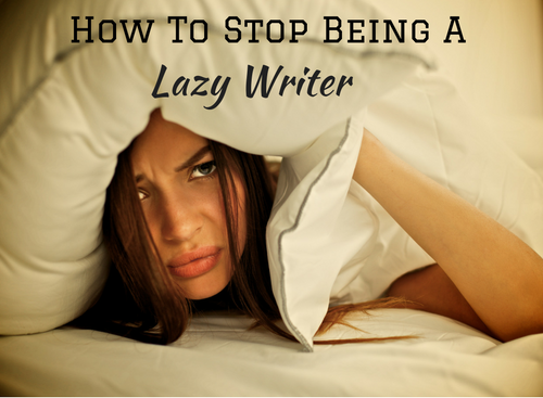 writer, lazy writer, procrastination