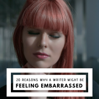 20 Reasons Why a Writer Might Be Feeling Embarrassed #SundayBlogShare #writers #writing