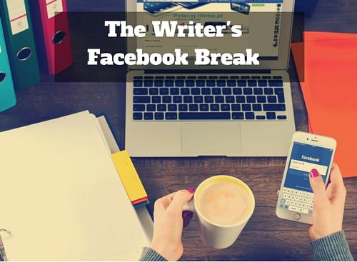 The Writer's Facebook Break