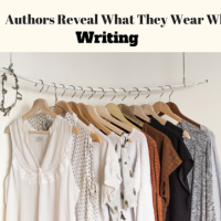 20 Authors Reveal What They Wear Whilst Writing Their Books #Writerslife #Author #writer