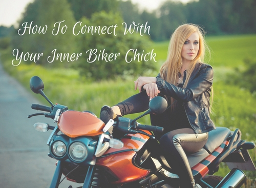 Connecting With Your Inner Biker Chick-2