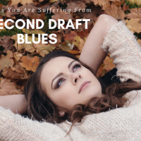 10 Signs You Are Suffering From Second Draft Blues #writers #amwriting