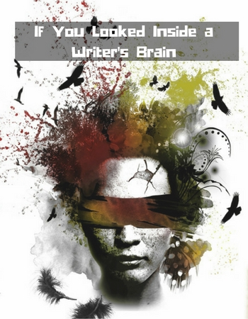If You Looked Inside a Writer's Mind-2
