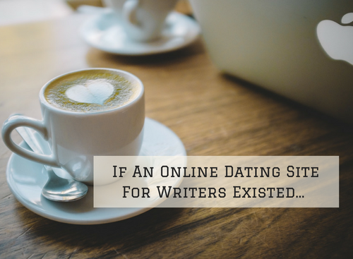 if-an-online-dating-site-for-writers-existed-2