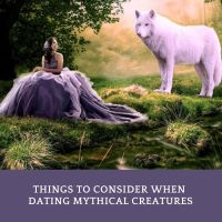 What You Should Consider When Dating Mythical Creatures #romance #Vampire #Werewolf