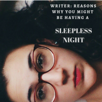 Writer: Reasons Why You Might Be Having A Sleepless Night #Writer #AmWriting