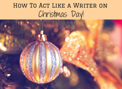 how-to-act-like-a-writer-on