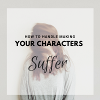 How To Handle Making Your Characters Suffer #AmWriting