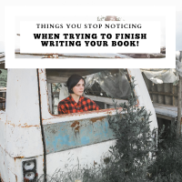 15 Things You Stop Noticing When You Are Trying to Finish Your Book #MondayBlogs #AmWriting