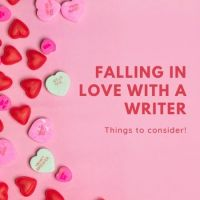 Falling In Love With A Writer - Things To Consider #Romance #Valentines