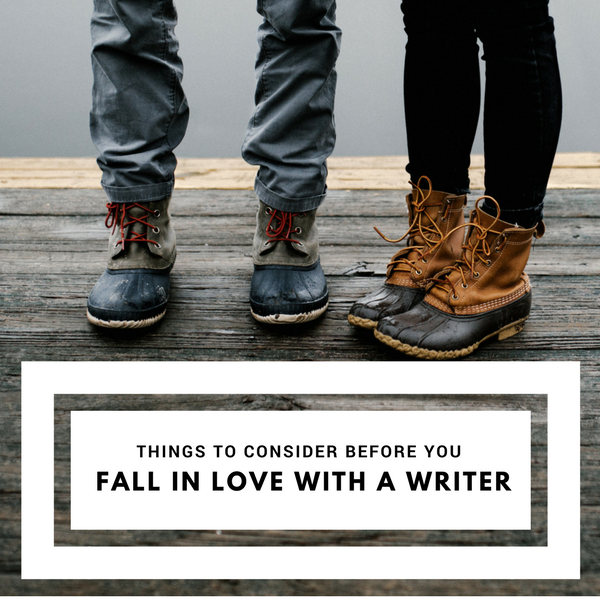 12 Things To Consider Before You Fall In Love With A Writer #MondayBlogs #AmWriting