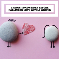 Things To Consider Before Falling In Love With A Writer #ValentinesDay