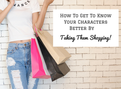 Create Better Characters - Take Them Shopping!