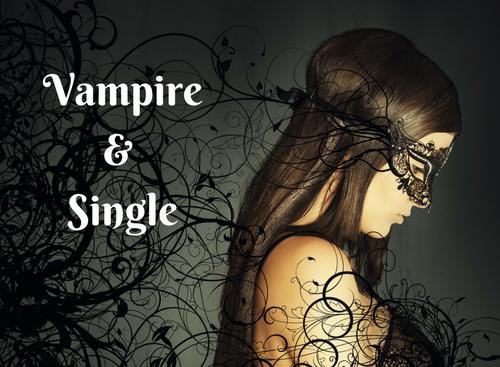 New – Vampire & Single – Part 1: Me #Vampire #Paranormal #ASMSG