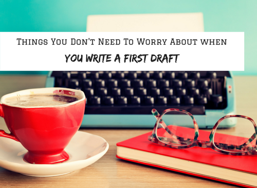 first draft, writer, writing, #amwriting