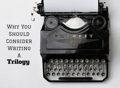 Why You Should Consider Writing A Trilogy #SundayBlogShare #Writers @tonyriches