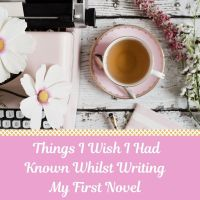5 Things I Wish I Had Known Whilst Writing My First Novel #Writing  @bookish_yogi