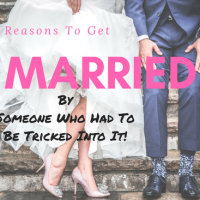 Reasons To Get Married - By Someone Who Had To Be Tricked Into It! #Marriage @ACWMH #comedy