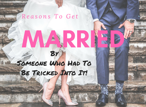 Image of: Comic Reasons To Get Married By Someone Who Had To Be Tricked Into It marriage acwmh comedy Redbubble Reasons To Get Married By Someone Who Had To Be Tricked Into It