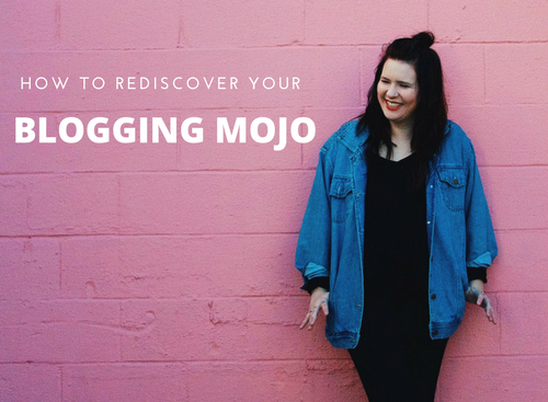 How To Rediscover Your Blogging Mojo #Blogging #Blogs #Bloggers